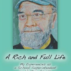 A Rich And Full Life: My Experiences As A School Superintendent In Western Canada