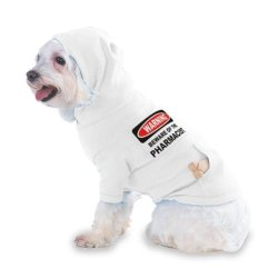 Beware Of The Pharmacist Hooded (Hoody) T-Shirt With Pocket For Your Dog Or Cat Xs White