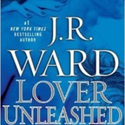 (First Printing) Lover Unleashed (Black Dagger Brotherhood Book 9) By J.R. Ward 2011