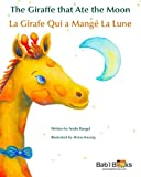 The Giraffe That Ate the Moon: La Girafe Qui a Mangé La Lune : Babl Children's Books in French and English (French Edition)