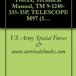 Us Army Special Forces, Technical Manual, Tm 9-1240-335-35P, Telescope M97 (1240-360-1593), M97G (1240-732-1470) And M97H (1240-732-1469), 1970