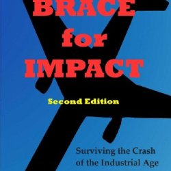 Brace For Impact: Surviving The Crash Of The Industrial Age