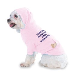 To Err Is Human, To Forgive Divine - Neither Is Marine Corps Policy Hooded (Hoody) T-Shirt With Pocket For Your Dog Or Cat Size Xs Lt Pink