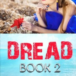 Dread - Book 2 (Trapped In The Hollow Earth Novelette Series) (Volume 2)