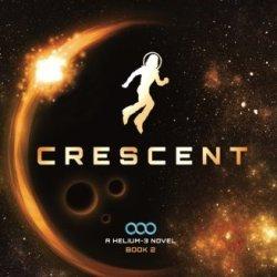 Crescent (A Helium-3 Novel)