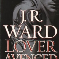 Lover Avenged: A Novel Of The Black Dagger Brotherhood By J.R. Ward (Dec 1 2009)