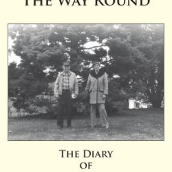 Going All The Way Round: The Diary Of A Reluctant Caregiver