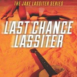 Last Chance Lassiter (The Jake Lassiter Series) (Volume 9)