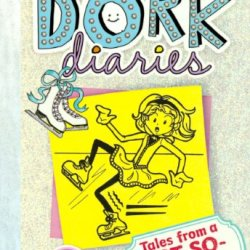 Tales From A Not-So-Graceful Ice Princess (Turtleback School & Library Binding Edition) (Dork Diaries)