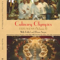 Culinary Olympics 1976/84/88 (Volumn I): With Pulled And Blown Sugar