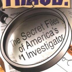 Fraud: The Secret Files Of America'S #1 Investigator