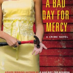 A Bad Day For Mercy: A Crime Novel (Stella Hardesty Crime Novels)
