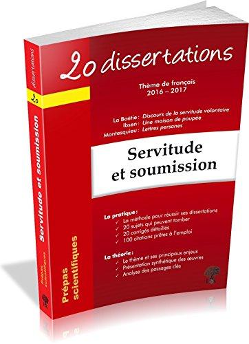 Servitude et soumission : 20 dissertations avec analyses et