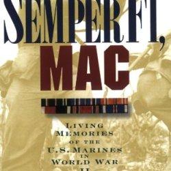 Semper Fi, Mac: Living Memories Of The U.S. Marines In Wwii