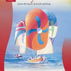 Oil & Acrylic: Acrylic 1: Learn The Basics Of Acrylic Painting (How To Draw & Paint)