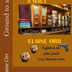 Ground To A Halt (Jolie Gentil Cozy Mystery Series) (Volume 8)