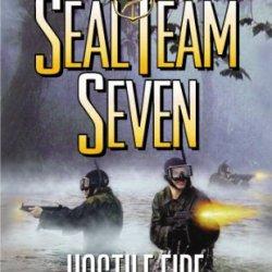 Seal Team Seven #21: Hostile Fire