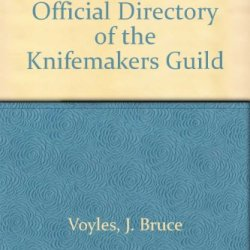 Knifemakers: An Official Directory Of The Knifemakers Guild