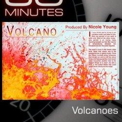 60 Minutes-Volcanoes