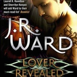 Lover Revealed: Number 4 In Series (Black Dagger Brotherhood) By Ward, J. R. (2011) Paperback