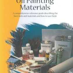 Oil Painting Materials (Artist'S Library Series)