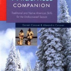 The Winter Wilderness Companion: Traditional And Native American Skills For The Undiscovered Season