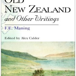 Old New Zealand And Other Writings (Literature Of Travel, Exploration And Empire)