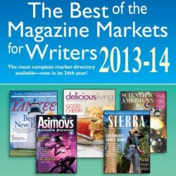 The Best Of The Magazine Markets For Writers 2013-14