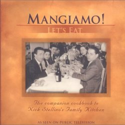 Mangiamo! Let'S Eat: The Companion Cookbook To Nick Stellino'S Family Kitchen
