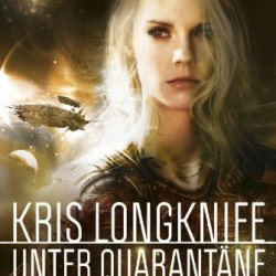 Kris Longknife: Unter Quarantäne: Roman (German Edition)