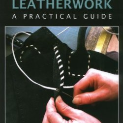 Leatherwork: A Practical Guide