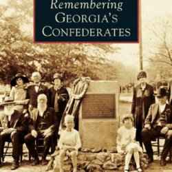 Remembering Georgia'S Confederates (Images Of America)