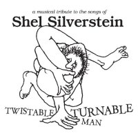 VA-Twistable Turnable Man A Musical Tribute To The Songs of Shel Silverstein-2010-MTD
