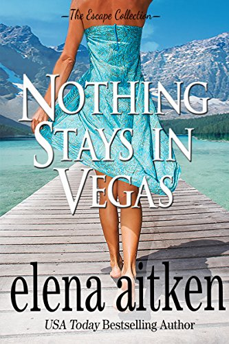 Nothing Stays In Vegas (The Escape Collection)