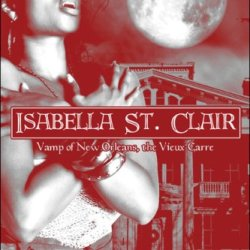 Isabella St. Clair: Vamp Of New Orleans, The Vieux Carre