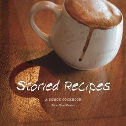Storied Recipes: A Somos Cookbook, Taos, New Mexico