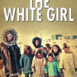 The White Girl: True North Stories