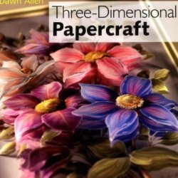 Three-Dimensional Papercraft (A Passion For Paper)