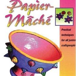 Paper-Mache (Crafts For Children Series)