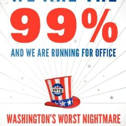 We Are The 99% And We Are Running For Office: Washington'S Worst Nightmare