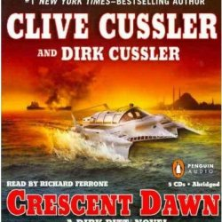 Crescent Dawn (Dirk Pitt Novels (Audio)) [ Crescent Dawn (Dirk Pitt Novels (Audio)) ] By Cussler, Clive ( Author )Nov-16-2010 Compact Disc