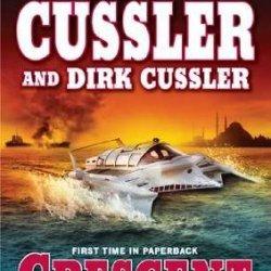 Crescent Dawn (Dirk Pitt Adventure) Reprint Edition By Cussler, Clive, Cussler, Dirk [2011]