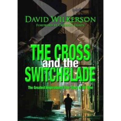The Cross And The Switchblade: The Greatest Inspirational True Story Of All Time (Paperback) - Common