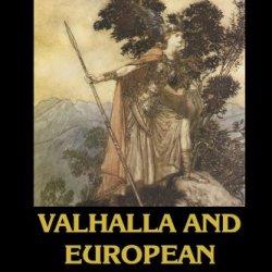 Original European Religions Volume X: Valhalla And European Traditions