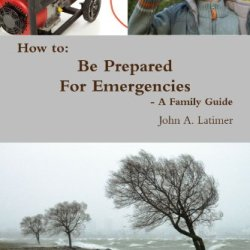 How To: Be Prepared For Emergencies - A Family Guide