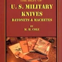 The Best Of Us Military Knives: Bayonets & Machetes