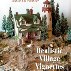Realistic Village Vignettes: Now That I Have All These Beautiful Little Houses, What Can I Do With Them?