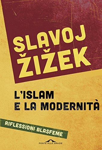 L'islam e la modernità: Riflessioni blasfeme