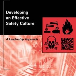 Developing An Effective Safety Culture: A Leadership Approach