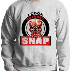 I Cook So I Don'T Snap Skull Crewneck Sweatshirt Large Ash